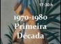 Ciclo de Tertúlias e Conversas / 1970 - 1980 Primeira Década